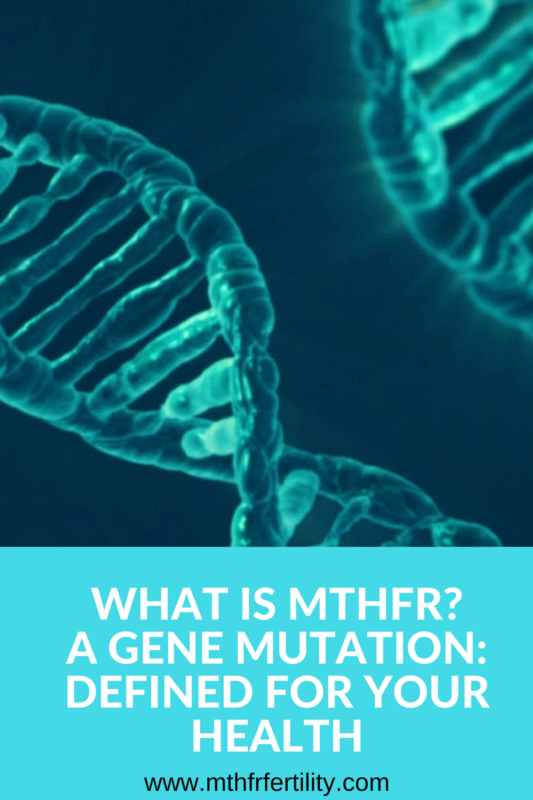 MTHFR Gene Mutation Defined for Your Health  What is MTHFR